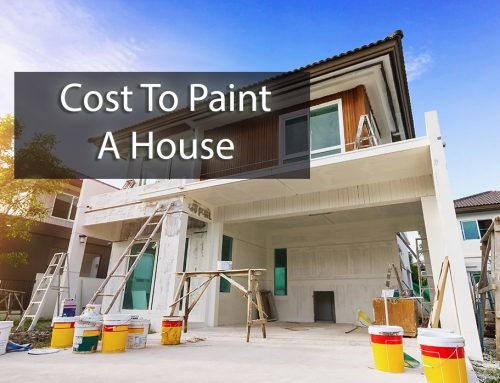 Finding Out The Cost To Paint A House
