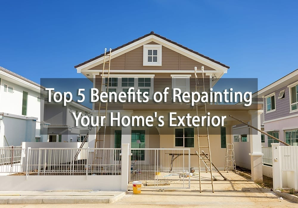 Top 5 Benefits of Repainting Your Home's Exterior - Cover