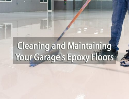 Cleaning and Maintaining Your Garage's Epoxy Floors: Everything You Should Know
