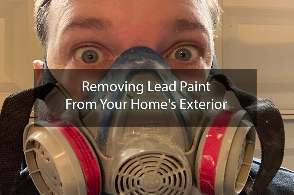 removing lead paint from your homes exterior - cover