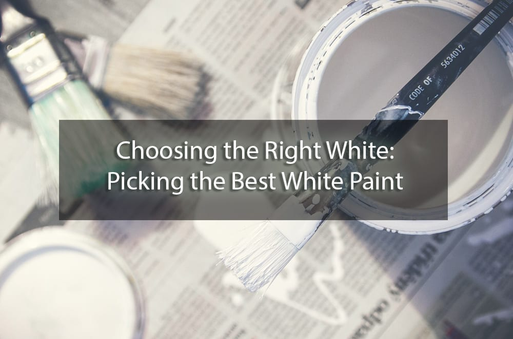 Picking the Best White Paint - cover