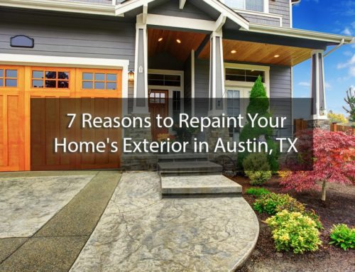 7 Reasons to Repaint Your Home's Exterior in Austin, TX
